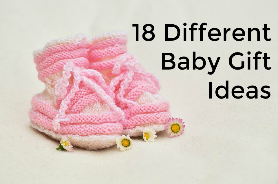 18 Different Baby Gift Ideas For New Babies