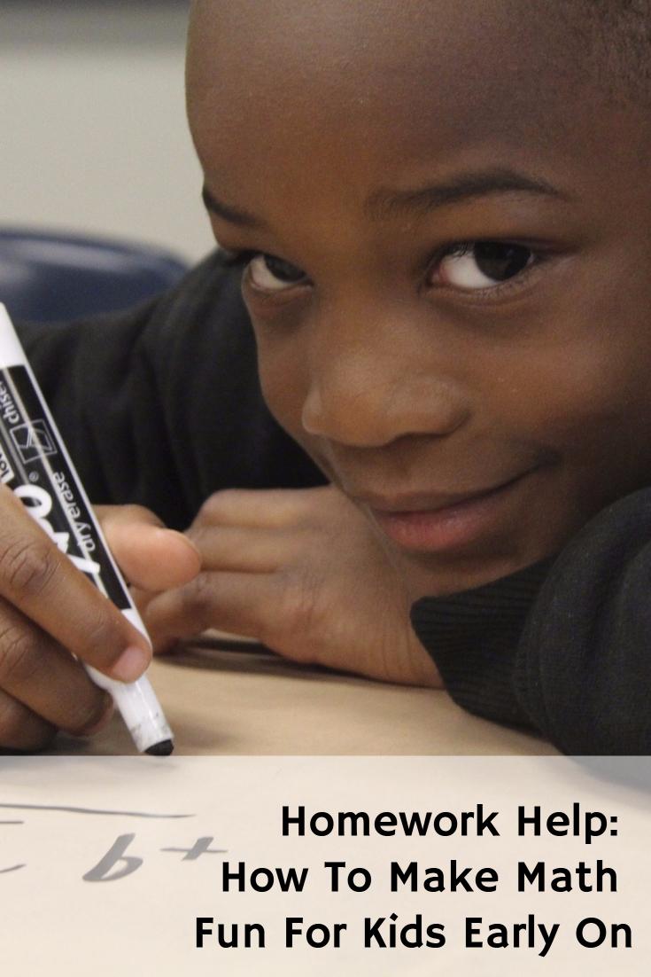 Homework Help: How To Make Math Fun For Kids Early On