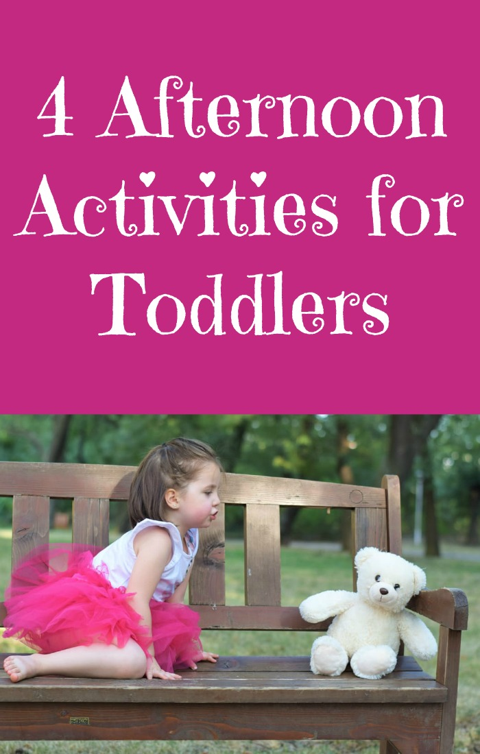 4 Afternoon Activities For Toddlers