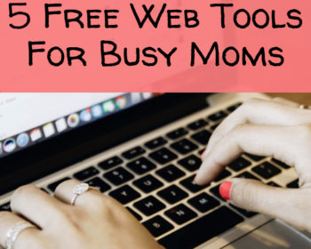 5 Free Web Tools For Busy Moms