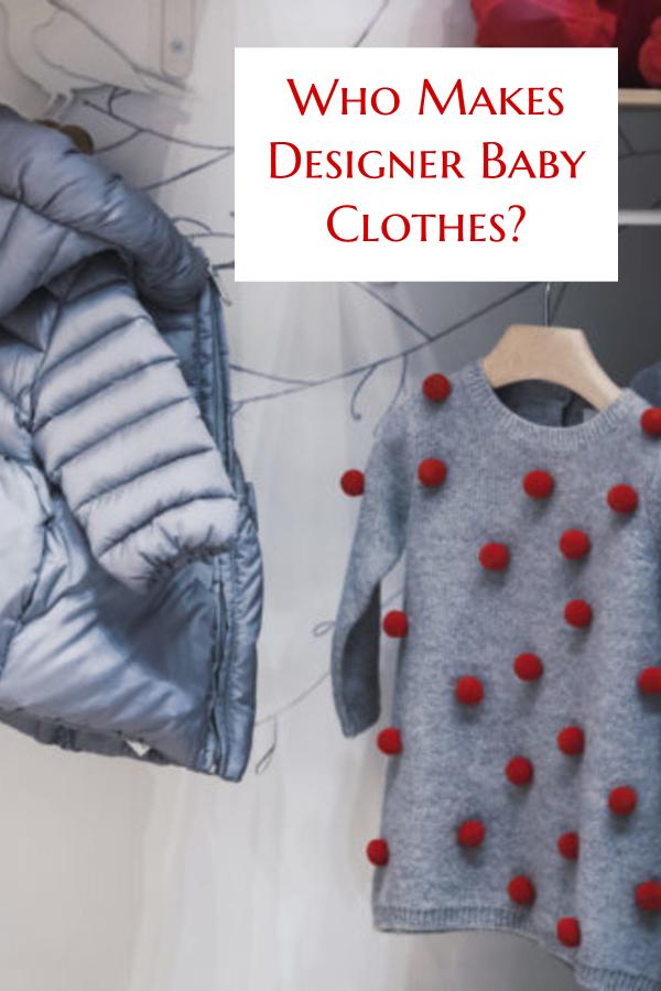 Who Makes Designer Baby Clothes?